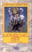 Buch-Cover, Esther Friesner: Wünschelzeit