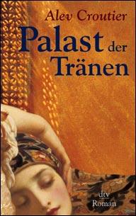 Buch-Cover, Alev Croutier: Palast der Tränen