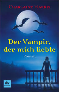 Buch-Cover, Charlaine Harris: Der Vampir, der mich liebte