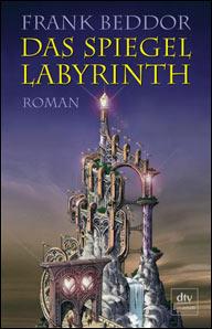 Buch-Cover, Frank Beddor: Das Spiegellabyrinth