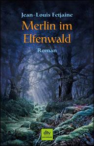 Buch-Cover, Jean-Louis Fetjaine: Merlin im Elfenwald