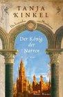 Buch-Cover, Tanja Kinkel: Der König der Narren