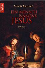 Buch-Cover, Gerald Messadié: Ein Mensch namens Jesus