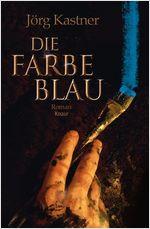 Buch-Cover, Jörg Kastner: Die Farbe Blau