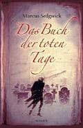 Buch-Cover, Marcus Sedgwick: Das Buch der toten Tage