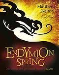 Buch-Cover, Matthew Skelton: Endymion Spring, Die Macht des geheimen Buches