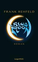 Buch-Cover, Frank Rehfeld: Blue Moon
