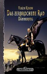 Buch-Cover, Ulrich Kiesow: Das Zerbrochene Rad I: Dämmerung
