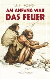 Buch-Cover, J.H. Rosny: Am Anfang war das Feuer