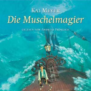 Buch-Cover, Kai Meyer: Die Muschelmagier