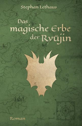 Buch-Cover, Stephan Lethaus: Das magische Erbe der Ryujin