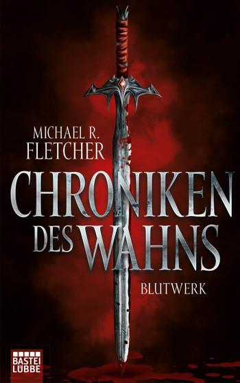 Buch-Cover, Michael R. Fletcher: Chroniken des Wahns - Blutwerk