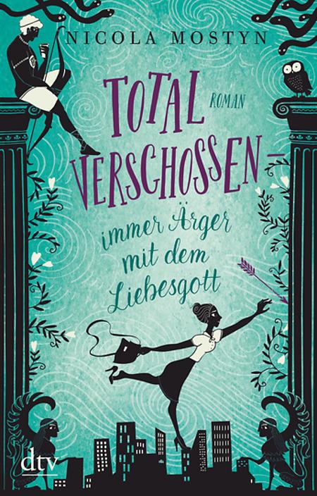 Buch-Cover, Nicola Mostyn: Total verschossen - immer Ärger mit dem Liebesgott