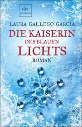 Buch-Cover, Laura Gallego  García: Die Kaiserin des Blauen Lichts