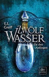 Buch-Cover, E. L. Greiff: Zwölf Wasser - Zu den Anfängen