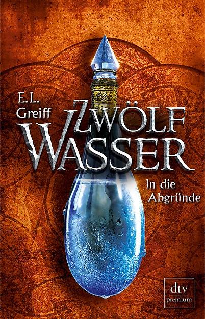 Buch-Cover, E. L. Greiff: Zwölf Wasser - In die Abgründe