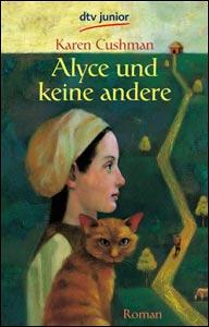 Buch-Cover, Karen Cushman: Alyce und keine andere
