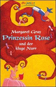 Buch-Cover, Margaret Gray: Prinzessin Rose und der kluge Narr