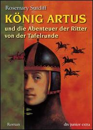 Buch-Cover, Rosemary Sutcliff: König Artus und die Abenteuer der Ritter von der Tafelrunde
