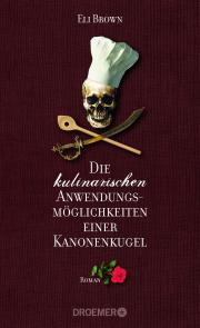 Buch-Cover, Eli Brown: Die kulinarischen Anwendungsmöglichkeiten einer Kanonenkugel