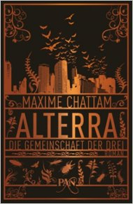 Buch-Cover, Maxime Chattam: Alterra: Die Gemeinschaft der Drei