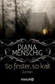 Buch-Cover, Diana Menschig: So finster, so kalt