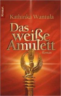 Buch-Cover, Kathinka Wantula: Das weiße Amulett