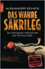 Buch-Cover, Alexander Schick: Das wahre Sakrileg