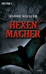 Buch-Cover, André Wiesler: Hexenmacher. Die Chroniken des Hagen von Stein