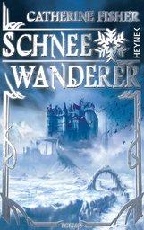 Buch-Cover, Catherine Fisher: Schneewanderer