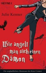 Buch-Cover, Julie Kenner: Wie angelt man sich einen Dämon