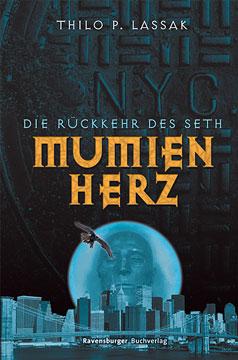 Buch-Cover, Thilo P. Lassak: Mumienherz. Die Rückkehr des Seth