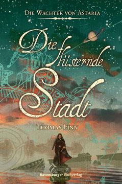 Buch-Cover, Thomas Finn: Die flüsterne Stadt