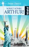 Buch-Cover, Peter David: Wählt König Arthur!