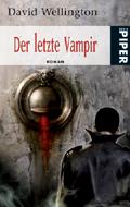 Buch-Cover, David Wellington: Der letzte Vampir