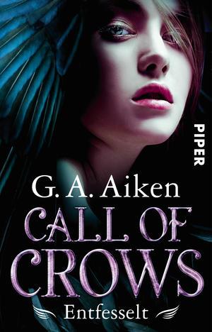 Buch-Cover, G. A. Aiken: Call of Crows - Entfesselt