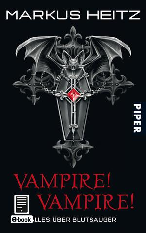 Buch-Cover, Markus Heitz: Vampire! Vampire! Alles über Blutsauger [eBook]
