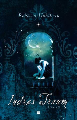 Buch-Cover, Rebecca Hohlbein: Indras Traum