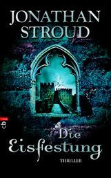 Buch-Cover, Jonathan Stroud: Die Eisfestung