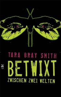 Buch-Cover, Tara Bray Smith: Betwixt. Zwischen zwei Welten