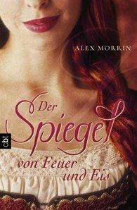 Buch-Cover, Alex Morrin: Der Spiegel von Feuer und Eis