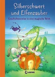 Buch-Cover, Annette Bley: Silberschwert und Elfenzauber: Geschichtenreise in eine magische Welt