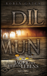 Buch-Cover, Robin Gates: Dilmun - Jäger des ewigen Lebens