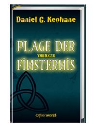 Buch-Cover, Daniel G. Keohane: Plage der Finsternis