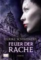 Buch-Cover, Ulrike Schweikert: Feuer der Rache