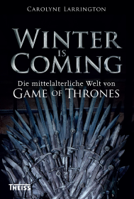 Buch-Cover, Carolyne Larrington: Winter is coming. Die mittelalterliche Welt von Game of Thrones