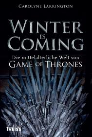 Buch-Cover, Carolyne Larrington: Winter is coming. Die mittelalterliche Welt von Game of Thrones