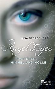 Buch-Cover, Lisa Desrochers: Angel Eyes - Zwischen Himmel und Hölle