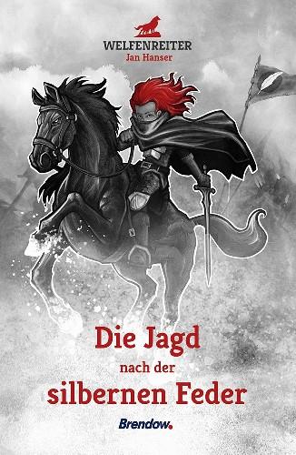 Buch-Cover, Jan Hanser: Welfenreiter - Die Jagd nach der silbernen Feder