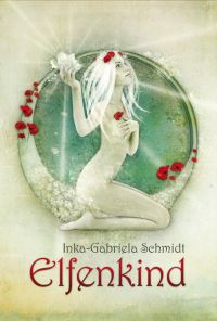 Buch-Cover, Inka-Gabriela Schmidt: Elfenkind